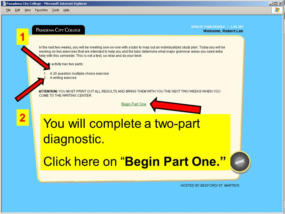 You will complete a two-part diagnostic. Click here on Begin Part One. 1 2