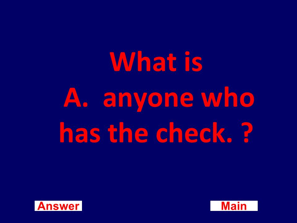 Main New Question Answer A lost check with a blank endorsement on it can be cashed by: A.