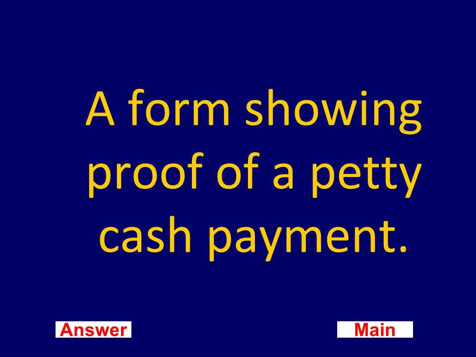 Main New Question Answer Who is petty cash