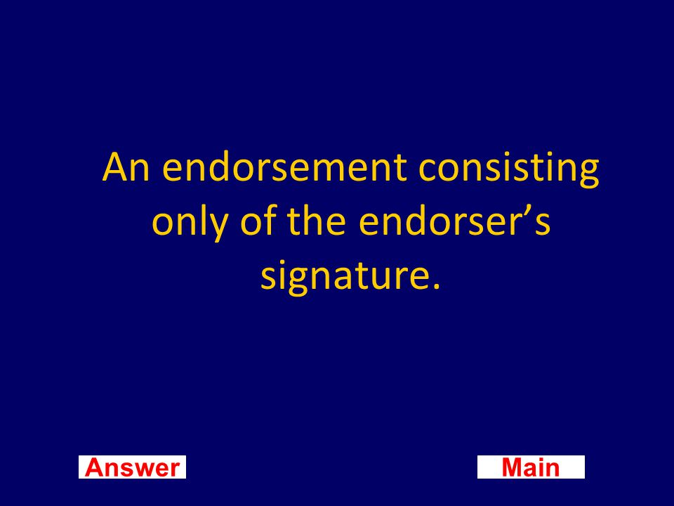 Main New Question Answer What is an endorsement