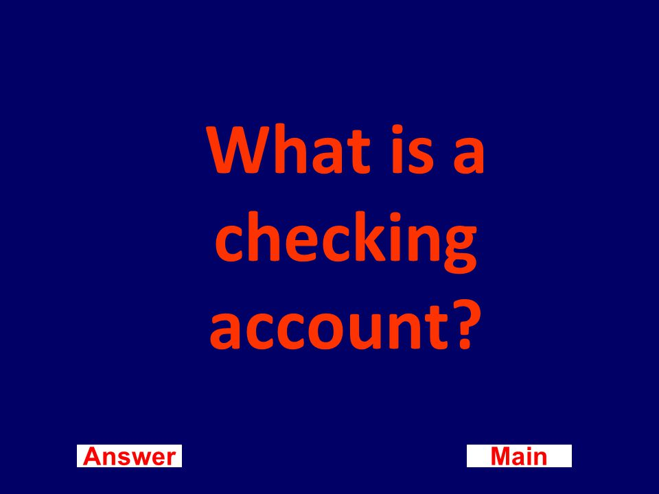 Main New Question Answer A bank account from which payment can be ordered by a depositor.