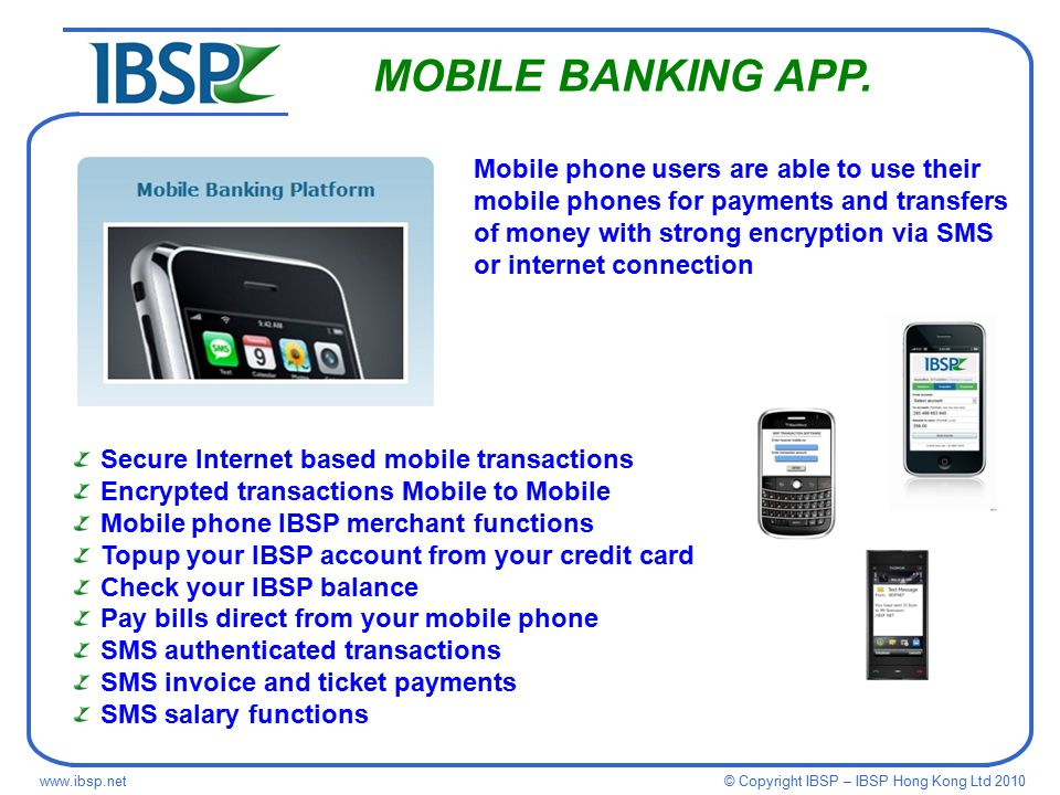 © Copyright IBSP – IBSP Hong Kong Ltd MOBILE BANKING APP.