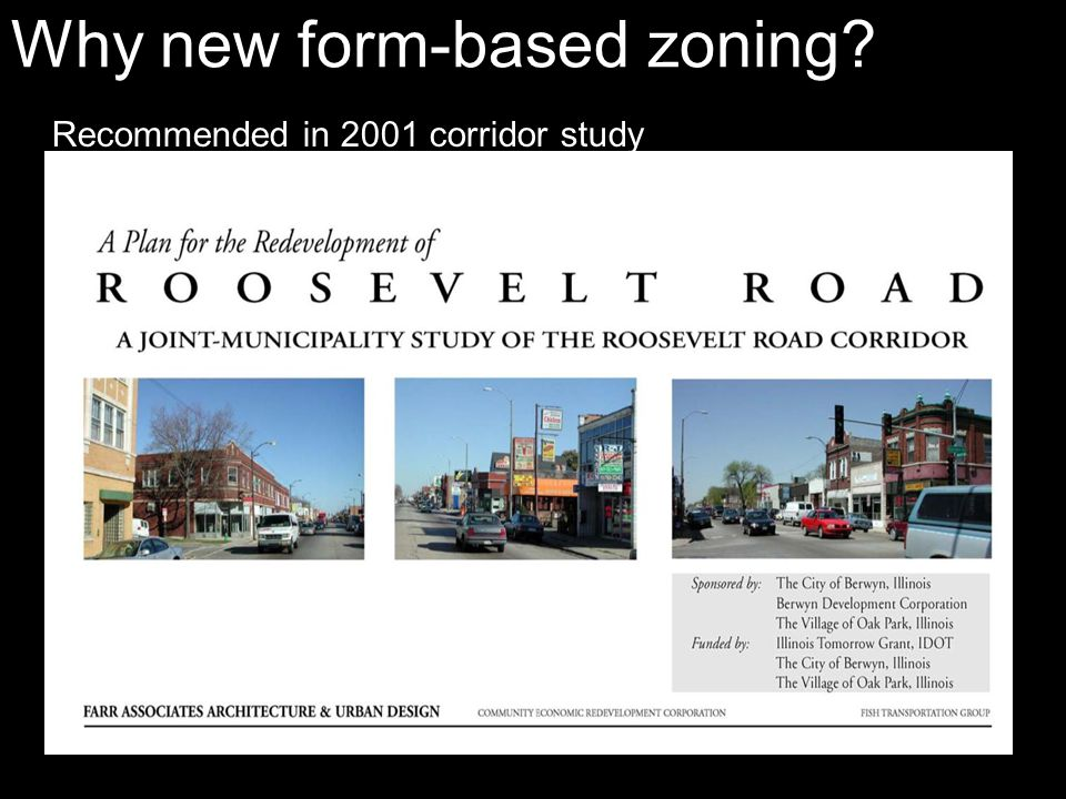 Why new form-based zoning Recommended in 2001 corridor study