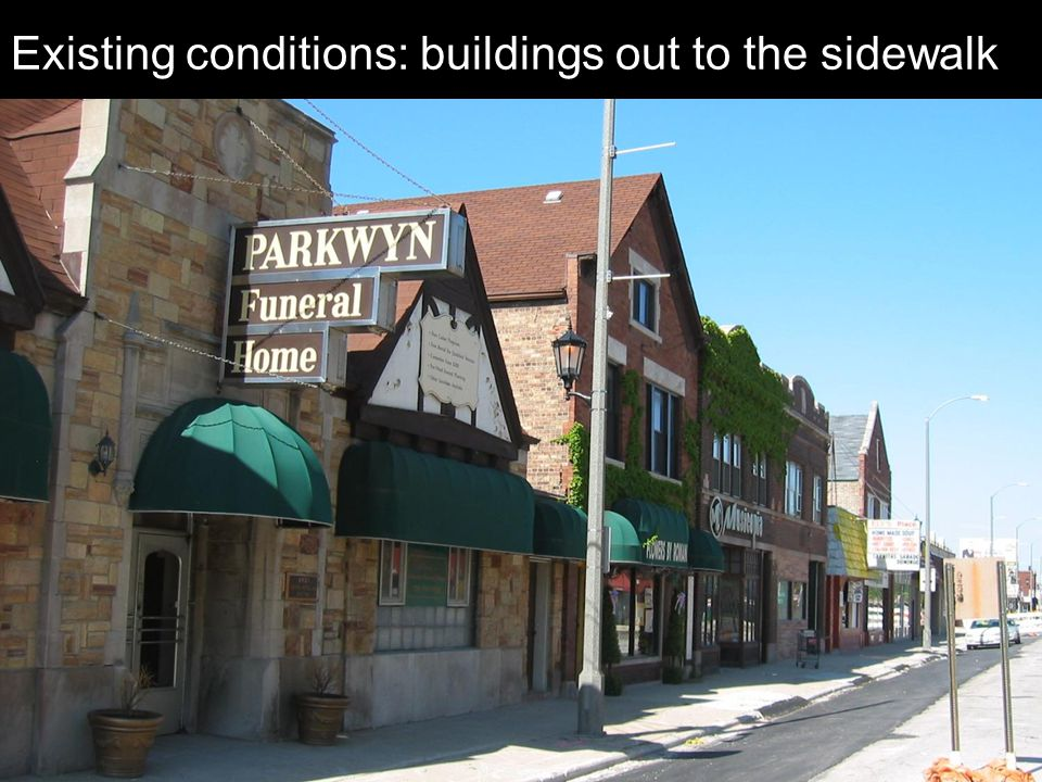 Existing conditions: buildings out to the sidewalk