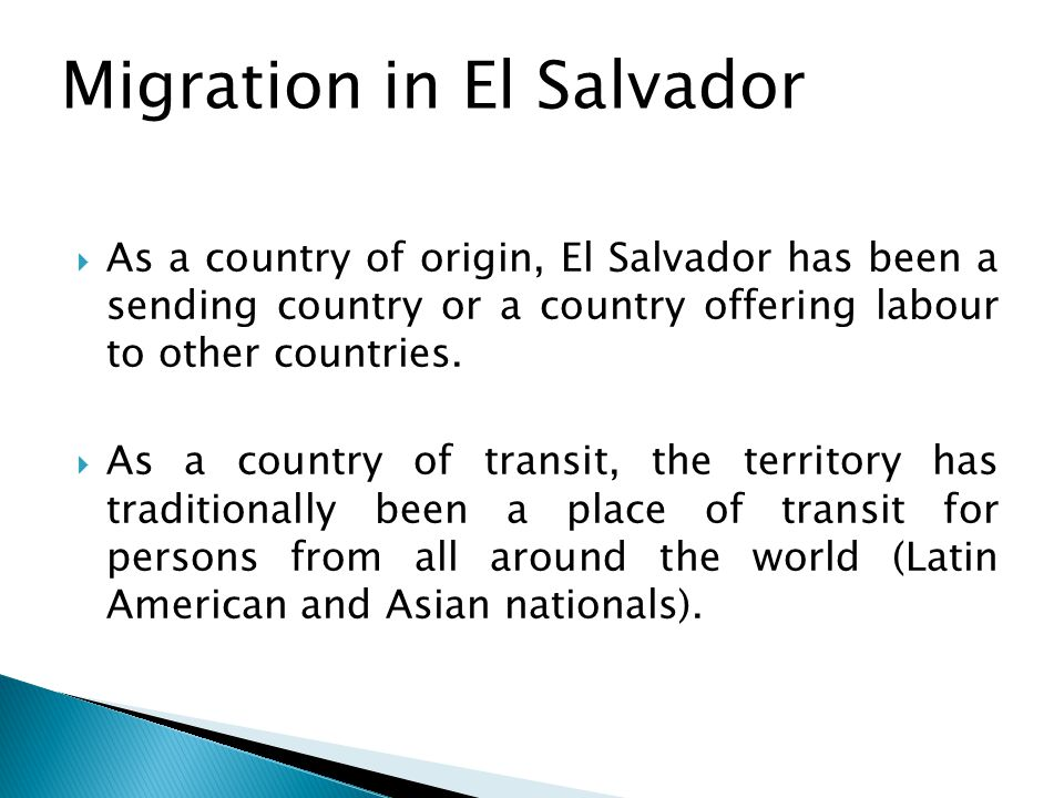  As a country of origin, El Salvador has been a sending country or a country offering labour to other countries.