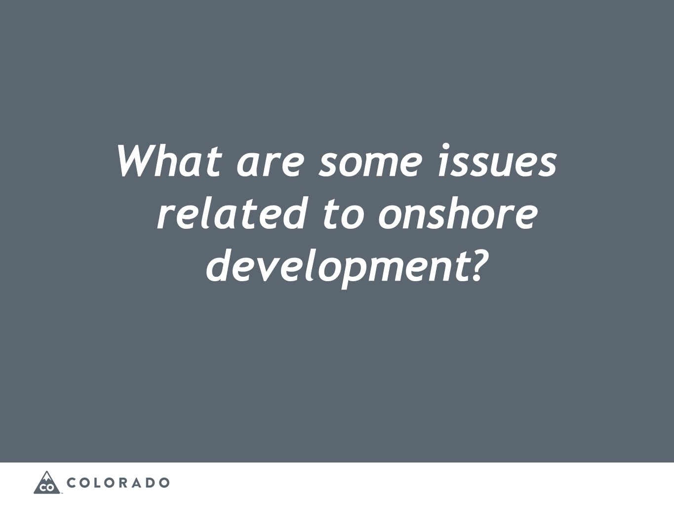 What are some issues related to onshore development