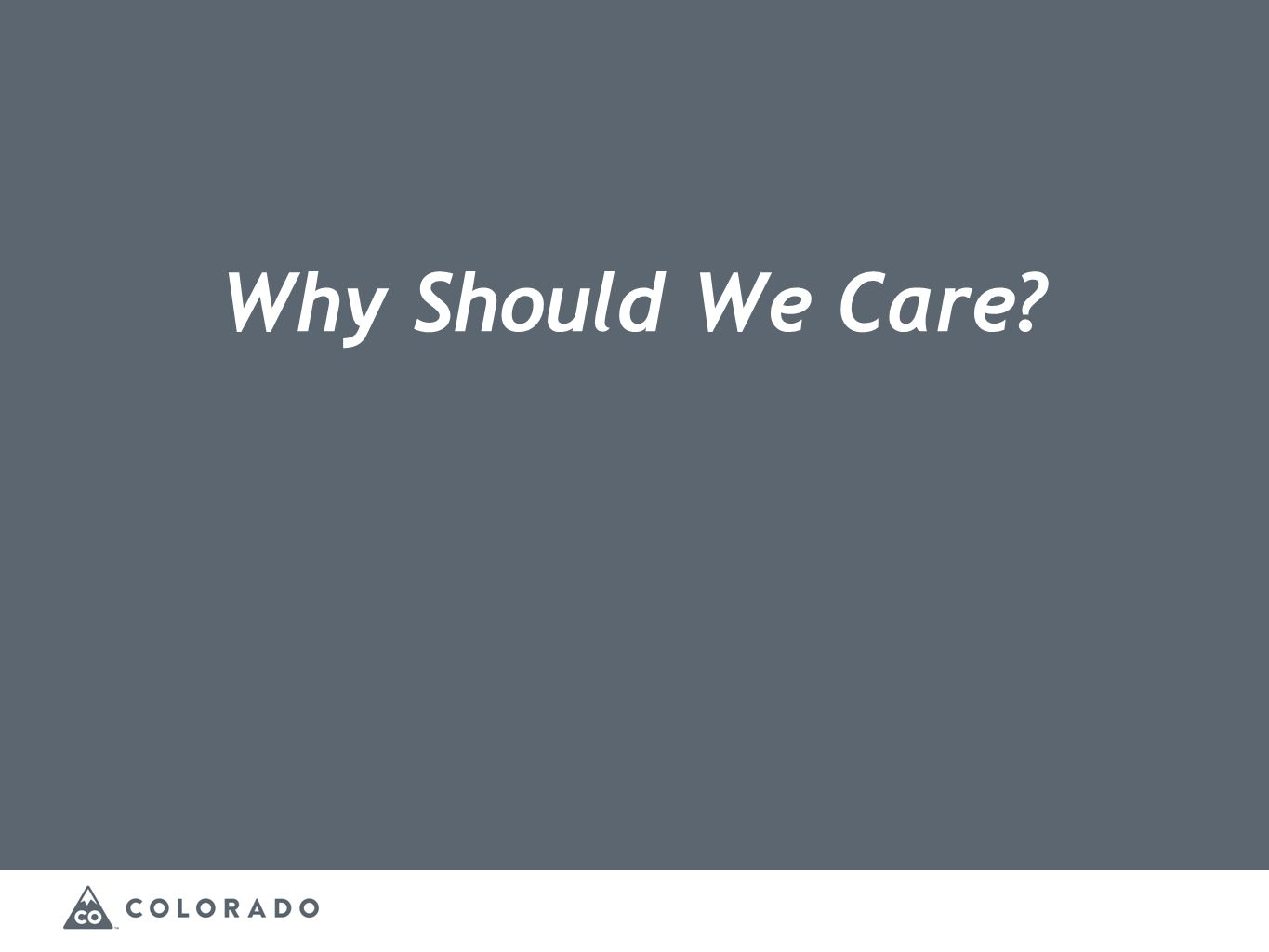 Why Should We Care