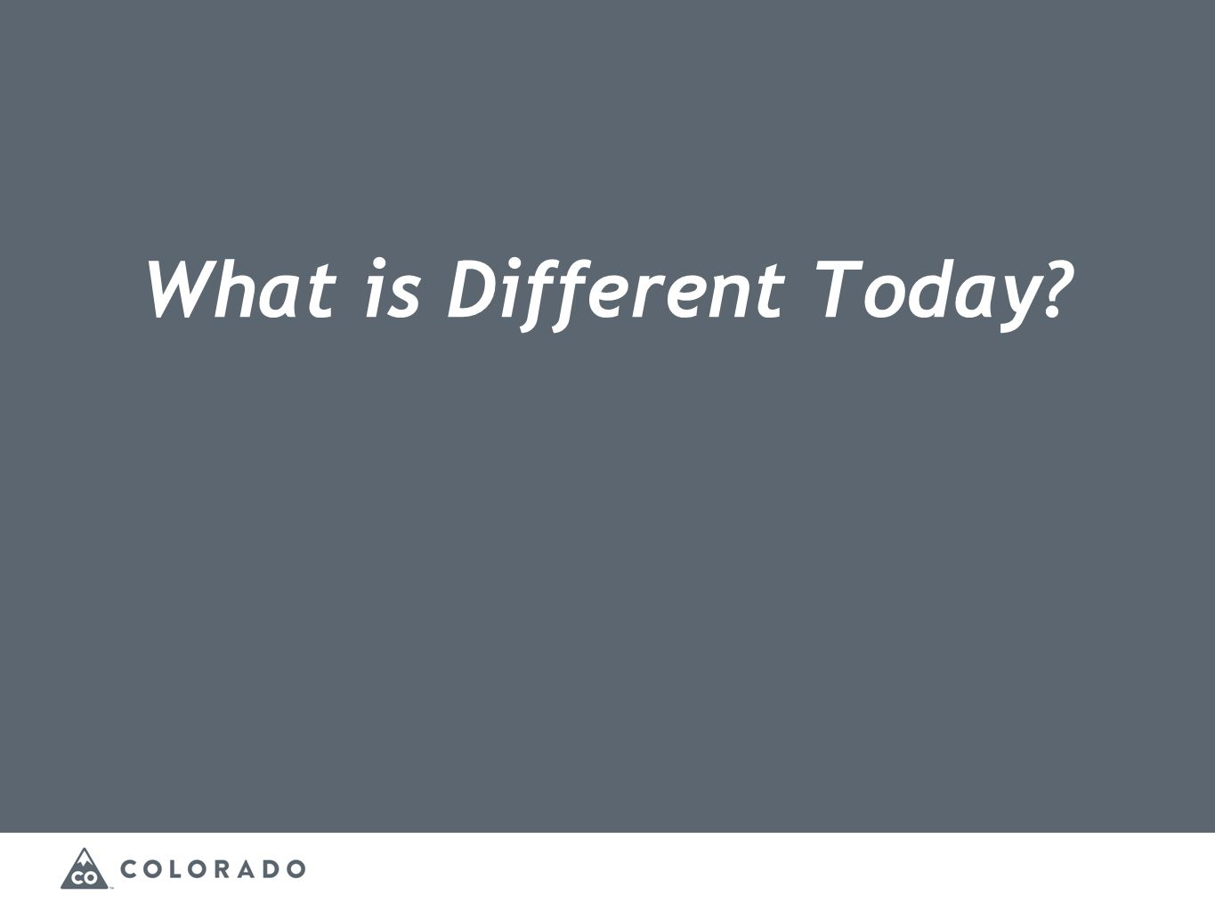 What is Different Today