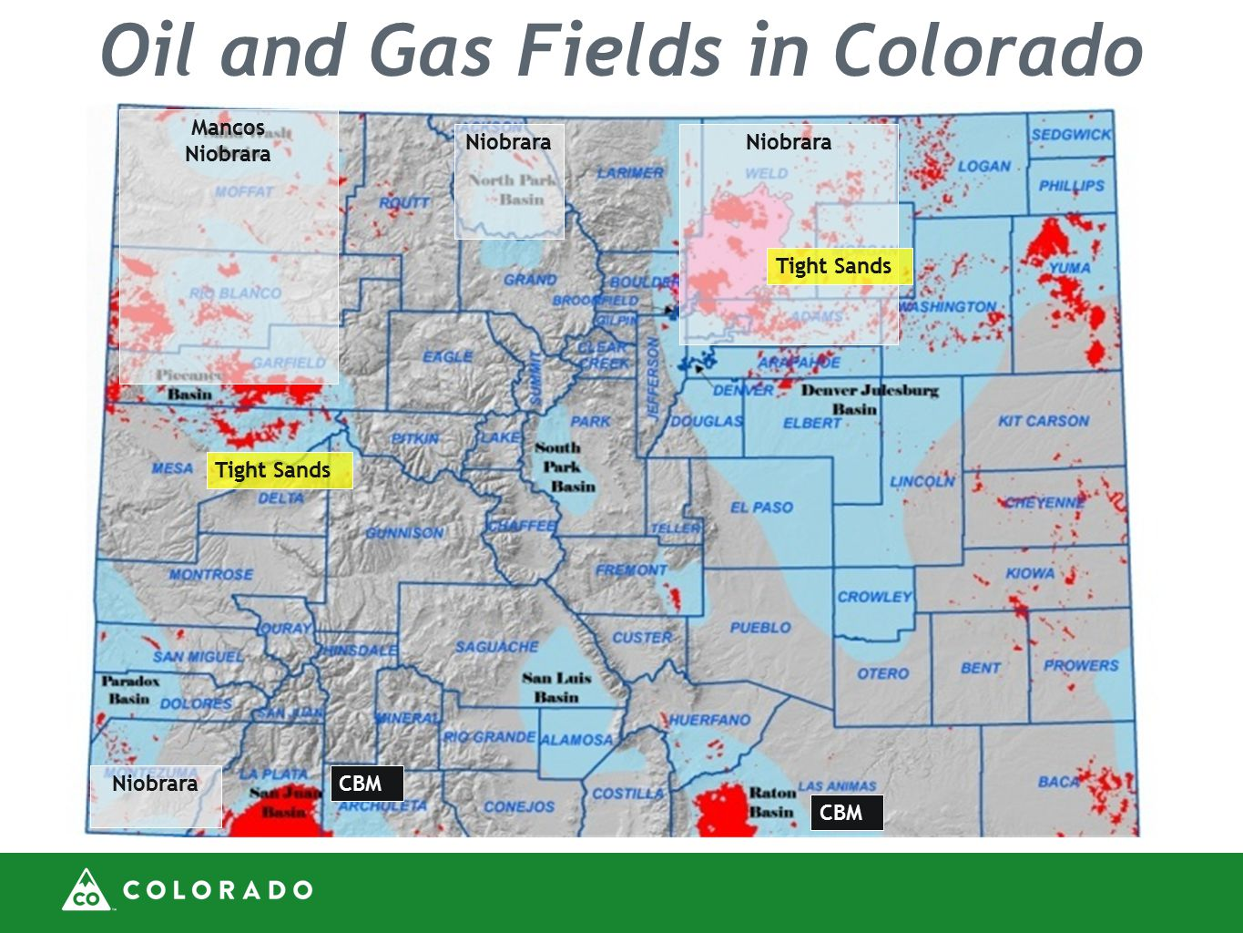 Oil and Gas Fields in Colorado CBM Niobrara Mancos Niobrara Tight Sands Niobrara CBM Niobrara Tight Sands