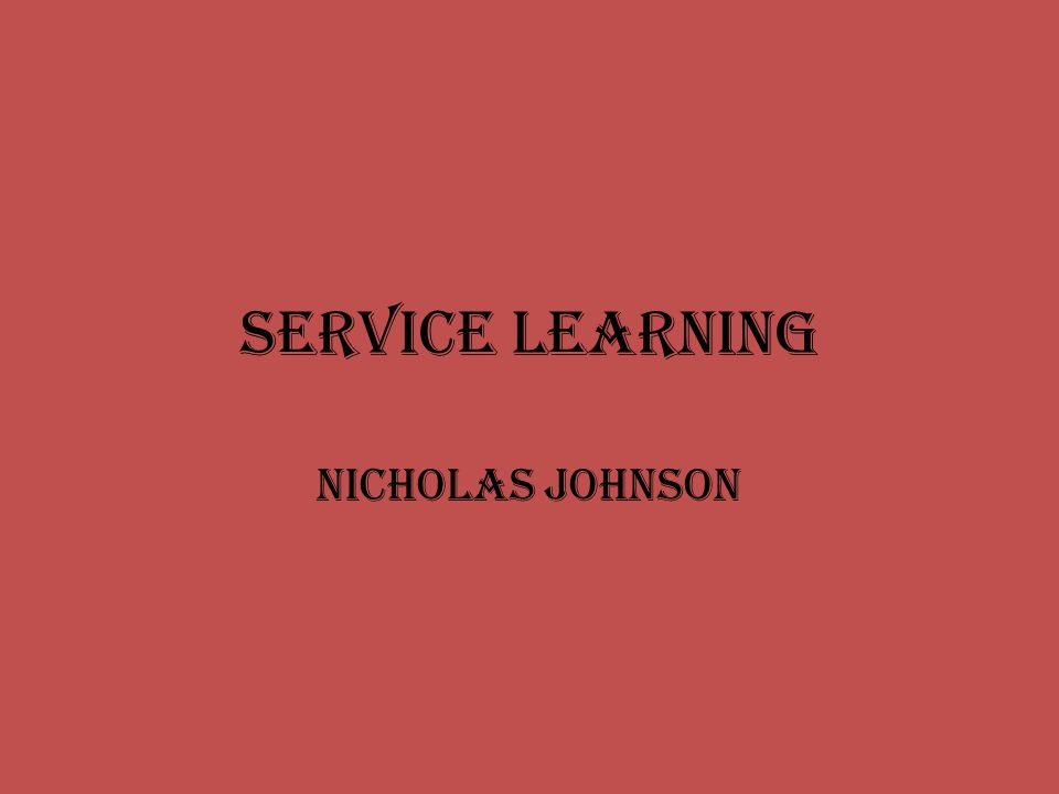 Service Learning Nicholas Johnson