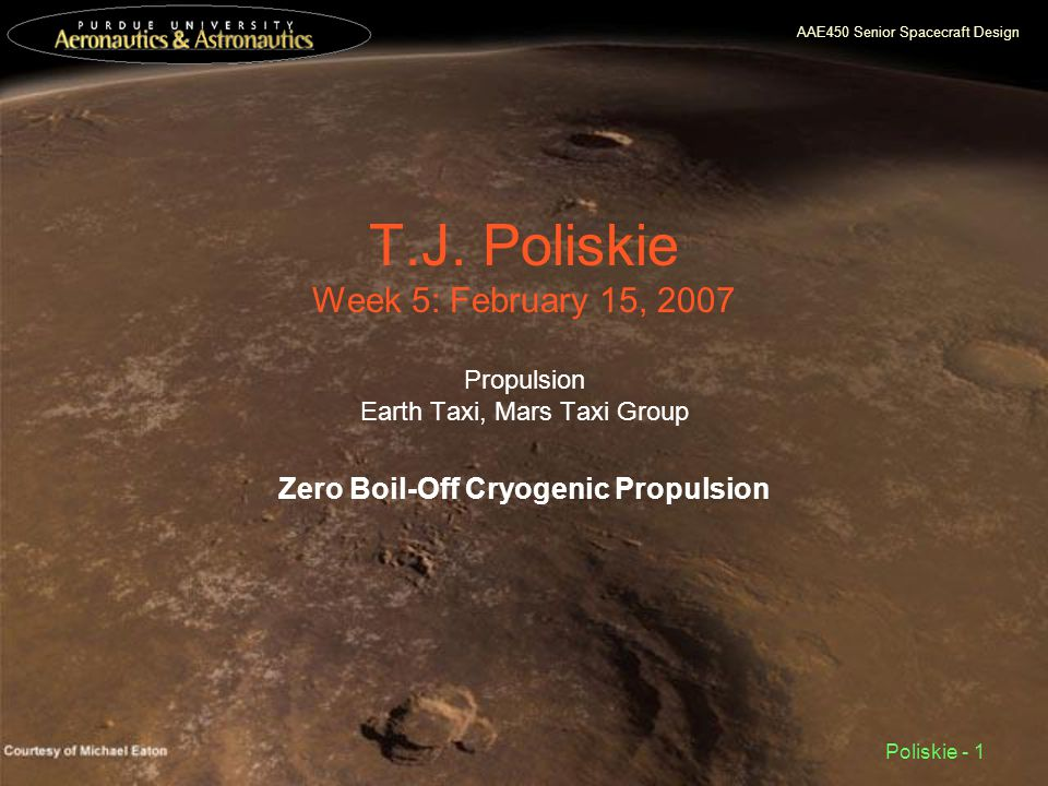 AAE450 Senior Spacecraft Design Poliskie - 1 T.J.