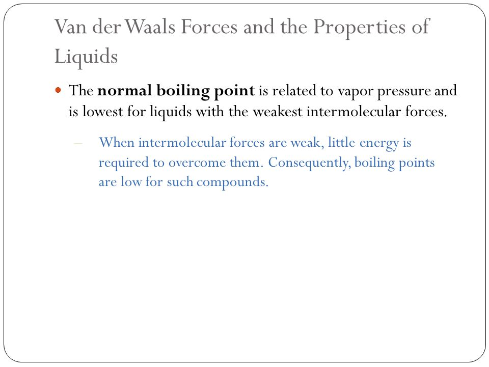 Intermolecular Forces Liquids And Solids Chapter 11 Ppt Download. Van Der Waals Forces And The Properties Of Liquids Normal Boiling Point Is Related To. Worksheet. Intermolecular Forces Boiling Point Worksheet At Clickcart.co