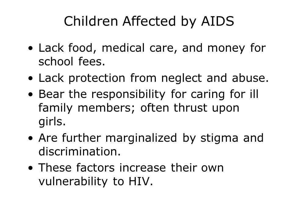 Children Affected by AIDS Lack food, medical care, and money for school fees.