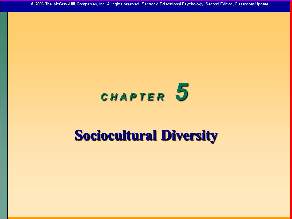 C H A P T E R 5 Sociocultural Diversity © 2006 The McGraw-Hill Companies, Inc.