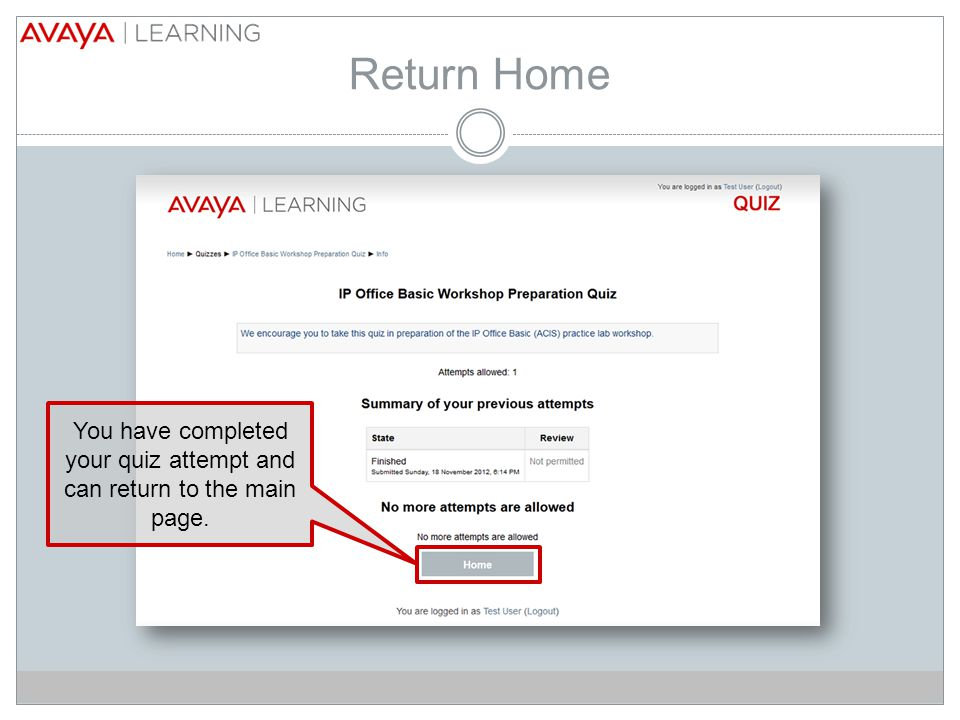 Return Home You have completed your quiz attempt and can return to the main page.