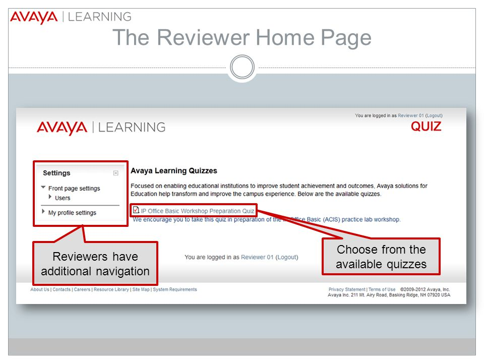 The Reviewer Home Page Reviewers have additional navigation Choose from the available quizzes