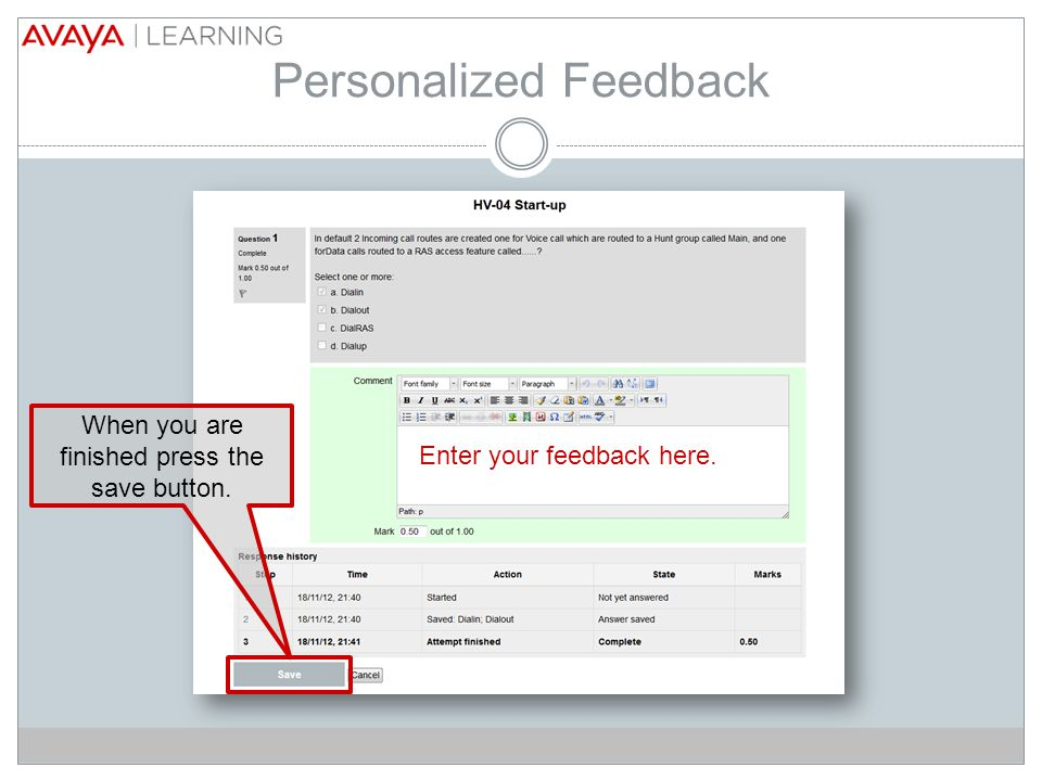 Personalized Feedback Enter your feedback here. When you are finished press the save button.