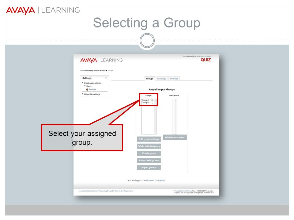 Selecting a Group Select your assigned group.