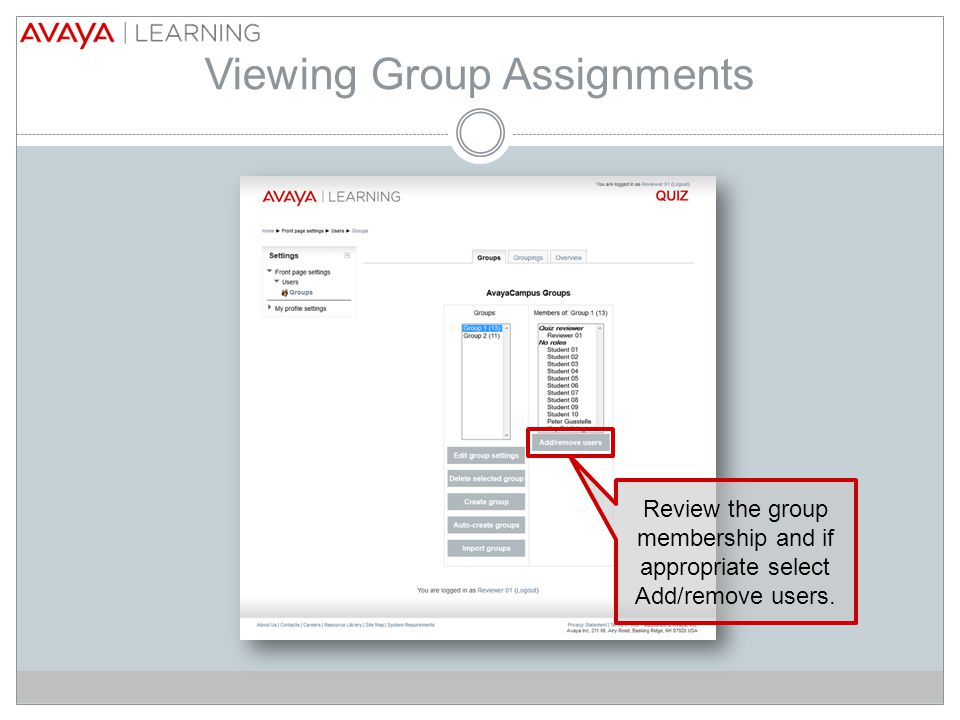 Viewing Group Assignments Review the group membership and if appropriate select Add/remove users.