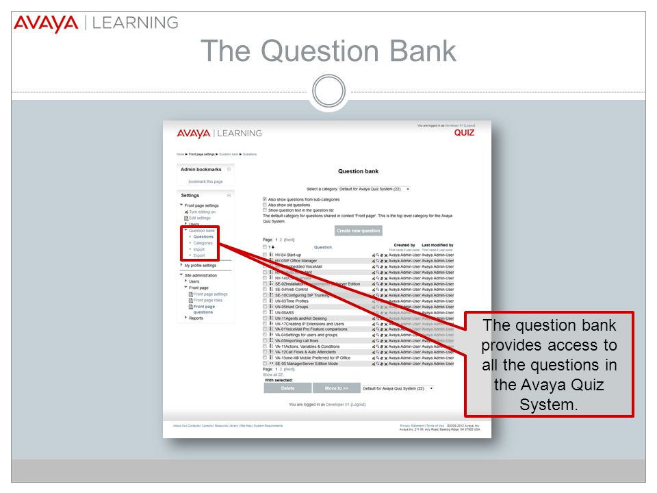 The Question Bank The question bank provides access to all the questions in the Avaya Quiz System.