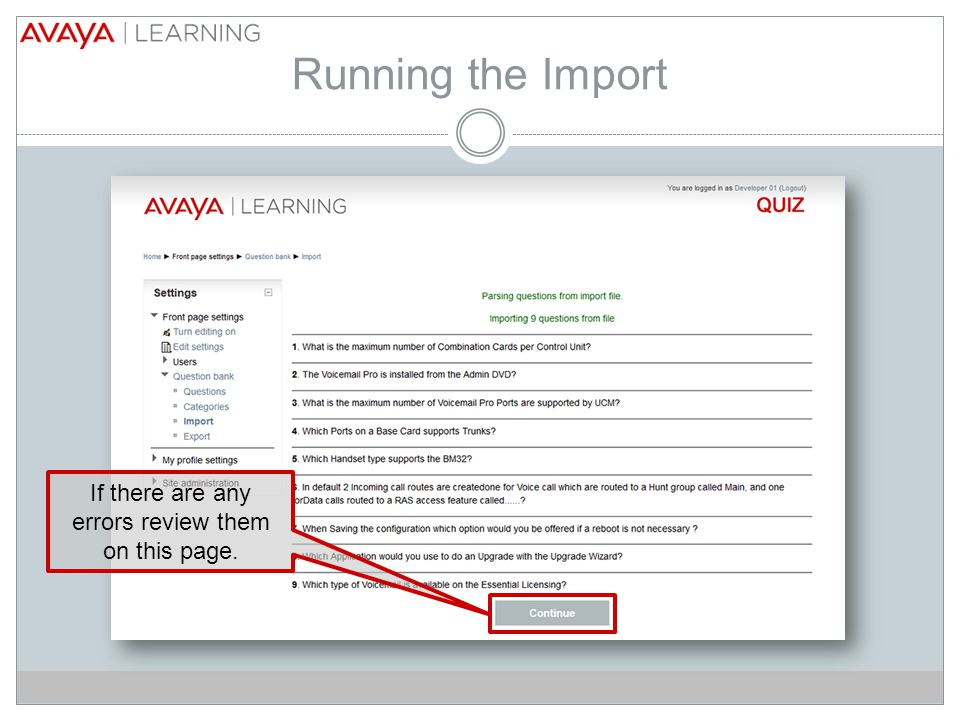 Running the Import If there are any errors review them on this page.