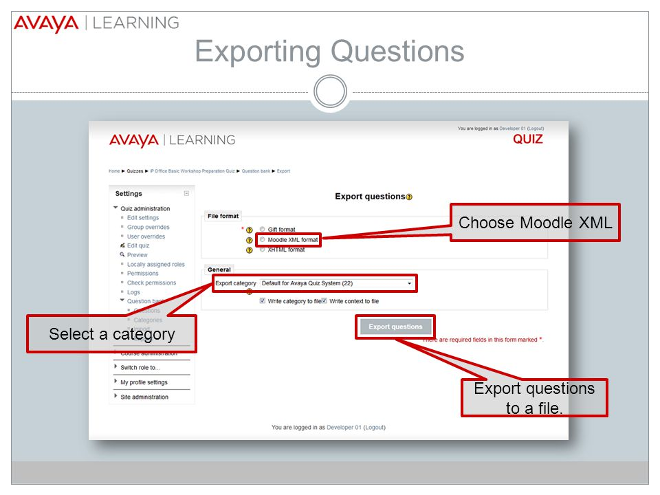 Exporting Questions Choose Moodle XML Select a category Export questions to a file.