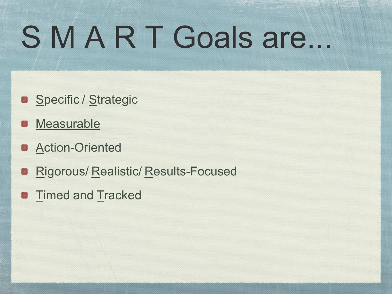 S M A R T Goals are...
