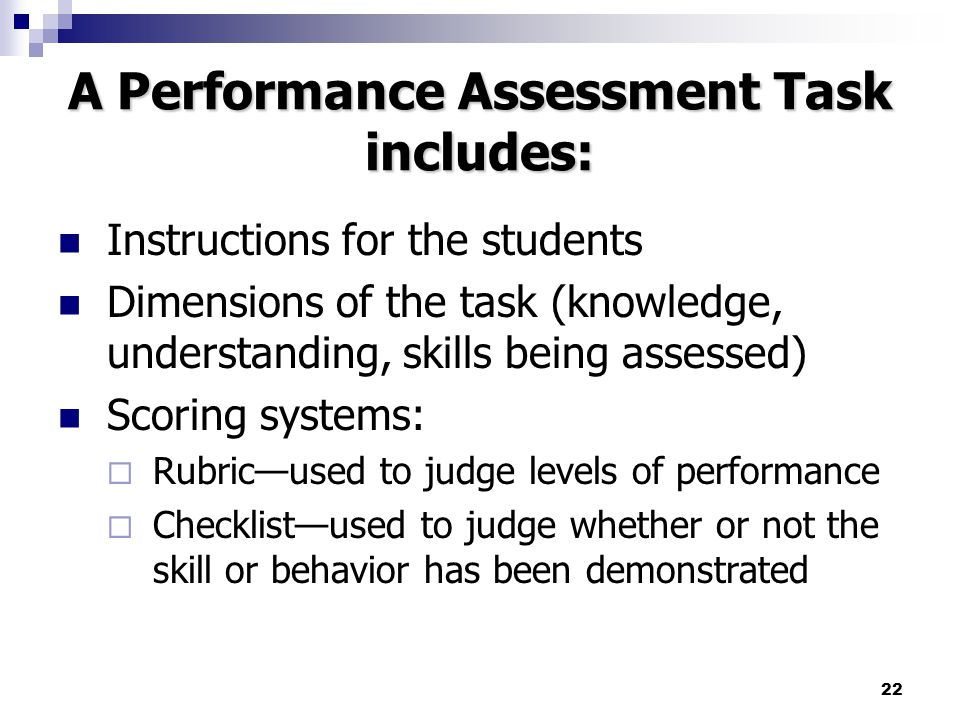 improving performance assessment task 1 Performance-based learning and assessment represent a set of strategies for the acquisition and application of knowledge, skills, and work habits through the performance of tasks that are meaningful and engaging to students.