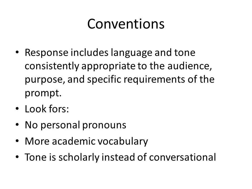 Conventions Response includes language and tone consistently appropriate to the audience, purpose, and specific requirements of the prompt.
