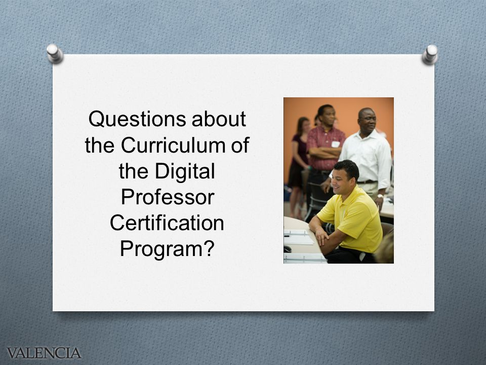 Questions about the Curriculum of the Digital Professor Certification Program