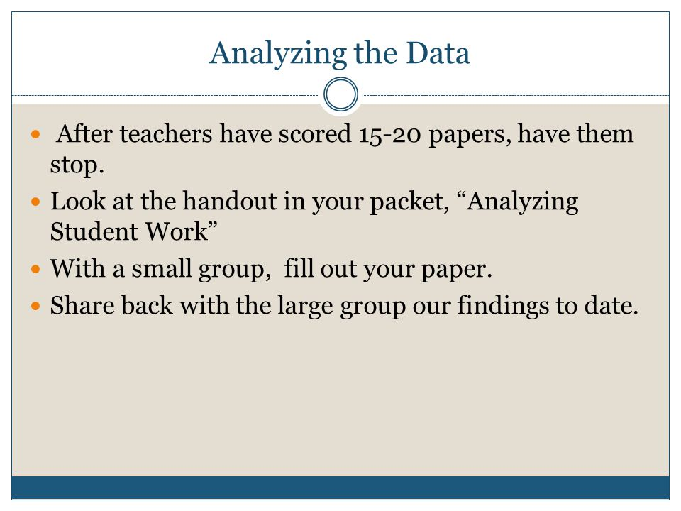 Analyzing the Data After teachers have scored papers, have them stop.