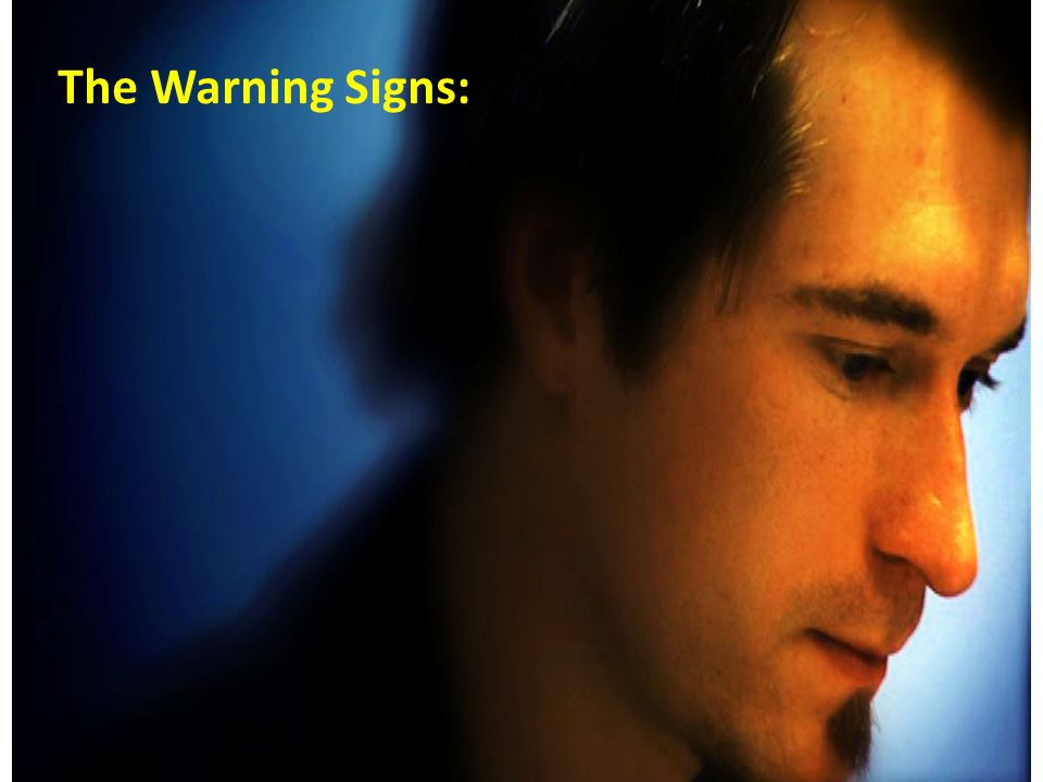 The Warning Signs: