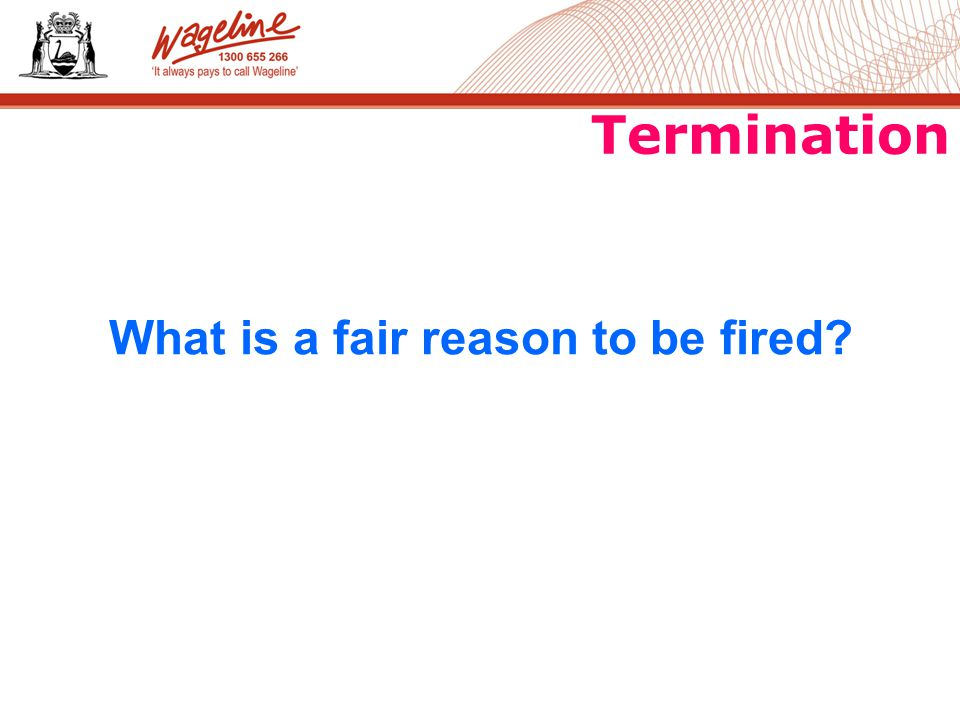 Termination What is a fair reason to be fired