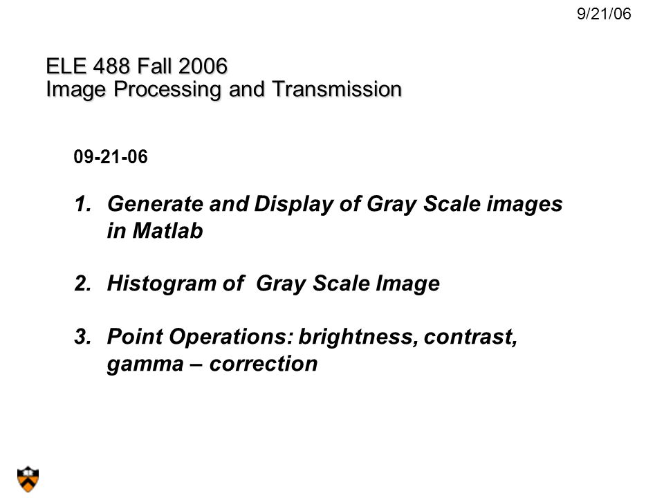 ELE 488 Fall 2006 Image Processing and Transmission Generate