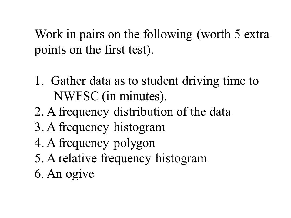 Work in pairs on the following (worth 5 extra points on the first test).