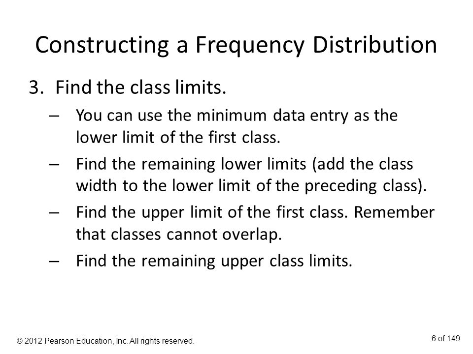 Constructing a Frequency Distribution 3.Find the class limits.