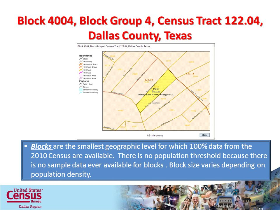 Block 4004, Block Group 4, Census Tract , Dallas County, Texas  Blocks are the smallest geographic level for which 100% data from the 2010 Census are available.