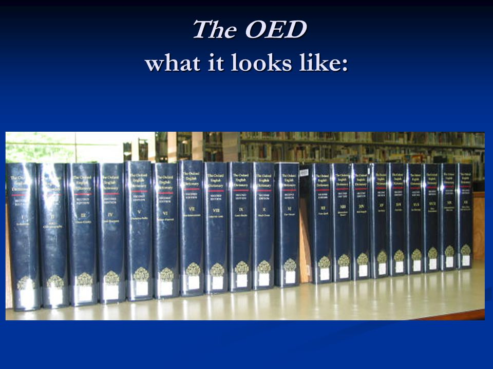 The OED what it looks like: