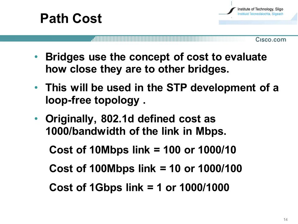14 Path Cost Bridges use the concept of cost to evaluate how close they are to other bridges.
