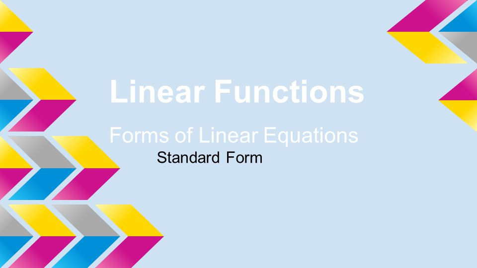 Linear Functions Forms Of Linear Equations Standard Form Ppt Download