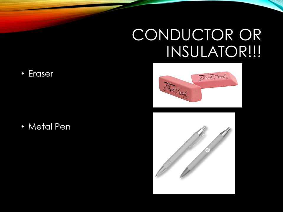CONDUCTOR OR INSULATOR!!! Eraser Metal Pen