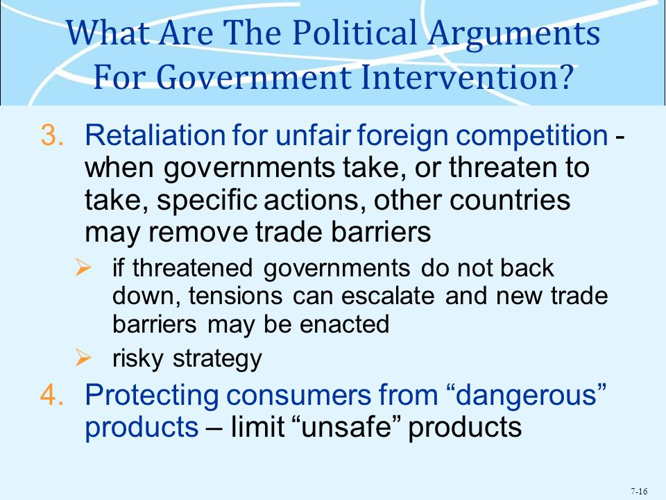 7-16 What Are The Political Arguments For Government Intervention.