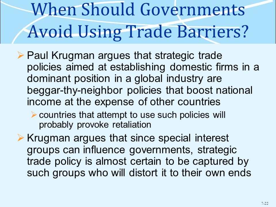 7-22 When Should Governments Avoid Using Trade Barriers.