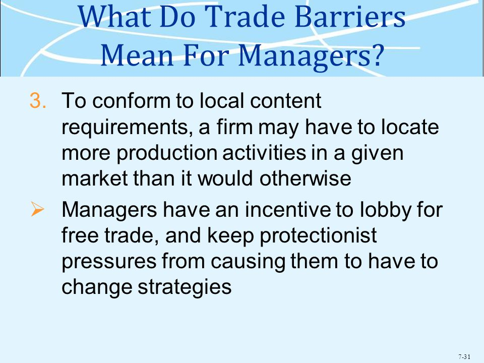 7-31 What Do Trade Barriers Mean For Managers.