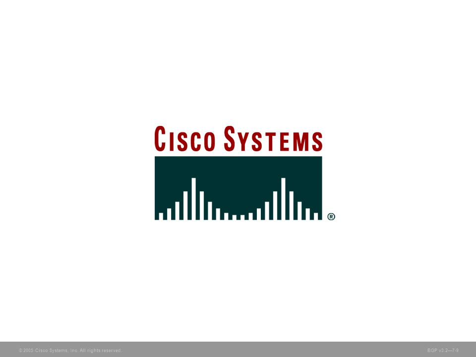 © 2005 Cisco Systems, Inc. All rights reserved. BGP v3.2—7-9