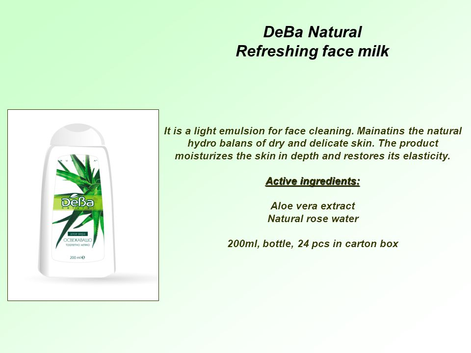 DeBa Natural Refreshing face milk It is a light emulsion for face cleaning.