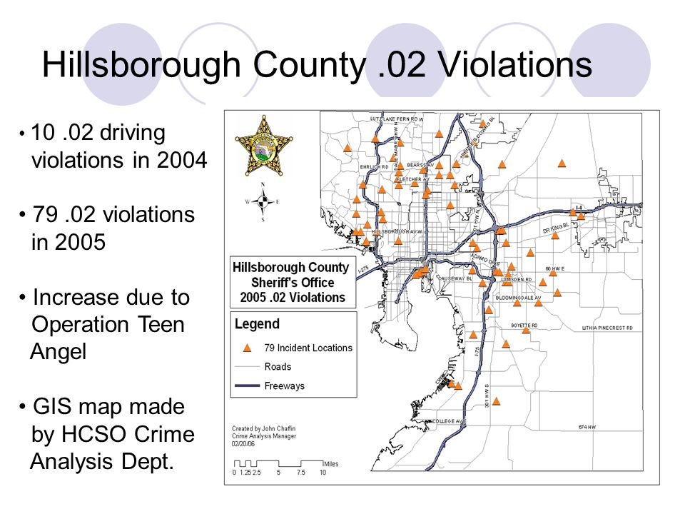 Hillsborough County.02 Violations driving violations in violations in 2005 Increase due to Operation Teen Angel GIS map made by HCSO Crime Analysis Dept.