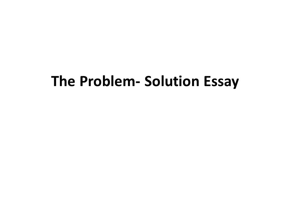 In An Essay What Is A Thesis Statement  The Problem Solution Essay Essay On Importance Of Good Health also Example Proposal Essay The Problem Solution Essay Introductory Paragraph  Choose Any  How To Write A High School Application Essay