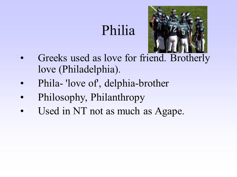 Philia Greeks Used As Love For Friend Brotherly Love Philadelphia
