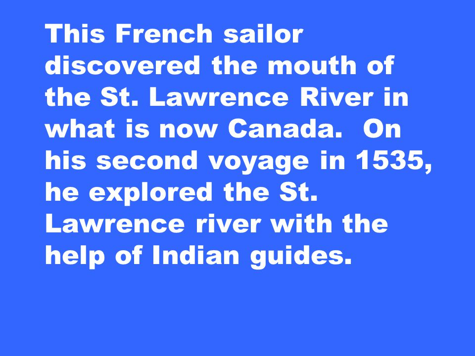 This French sailor discovered the mouth of the St.